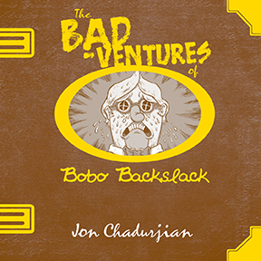 The Bad-ventures of Bobo Backslack